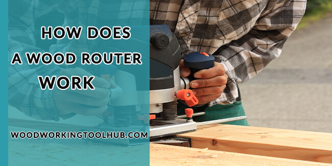 How Does A Wood Router Work