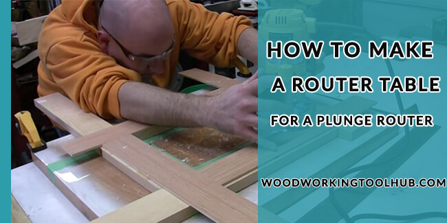 How to Make a Router Table for a Plunge Router