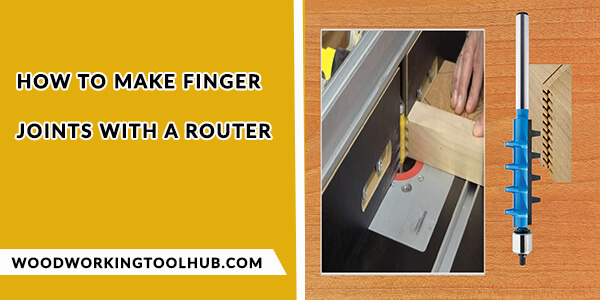 How to Make Finger Joints with a Router