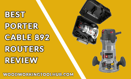 Porter Cable 892 Router Review