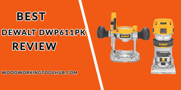 Best Dewalt DWP611PK Review
