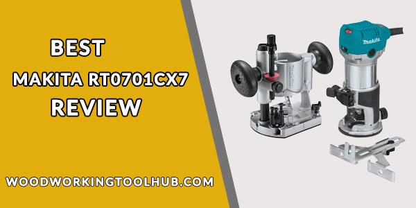Best MAKITA RT0701CX7 Review