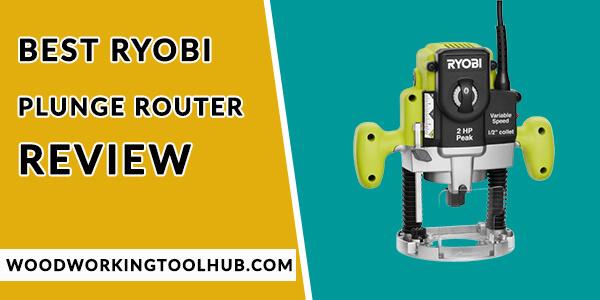 Best Ryobi Plunge Router